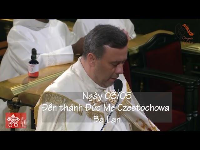 03/05 Kinh Mân Côi tại Đền thánh Đức Mẹ Częstochowa (Ba Lan).