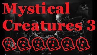 Mystical Creatures 3 #19  Facts about mystical creatures
