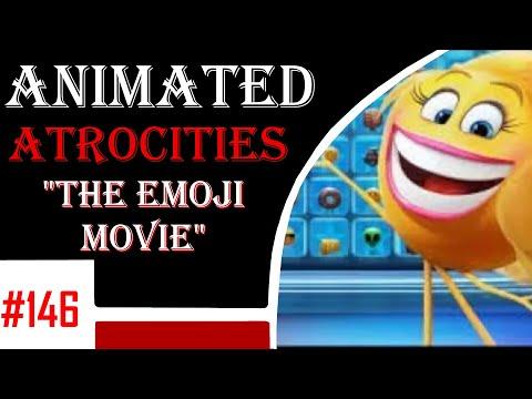 """Animated Atrocities #146: """"The Emoji Movie"""" (2017 Movie)"""