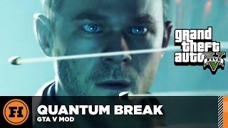 quantum break in gta 5 mod gameplay