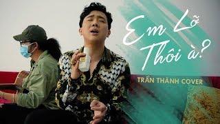 EM LỠ THÔI À? - Dương Triệu Vũ | A Xìn Cover