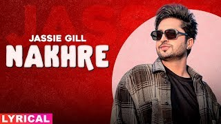 Nakhre (Lyrical) | Jassi Gill | Desi Routz | Latest Punjabi Songs 2020 | Speed Records