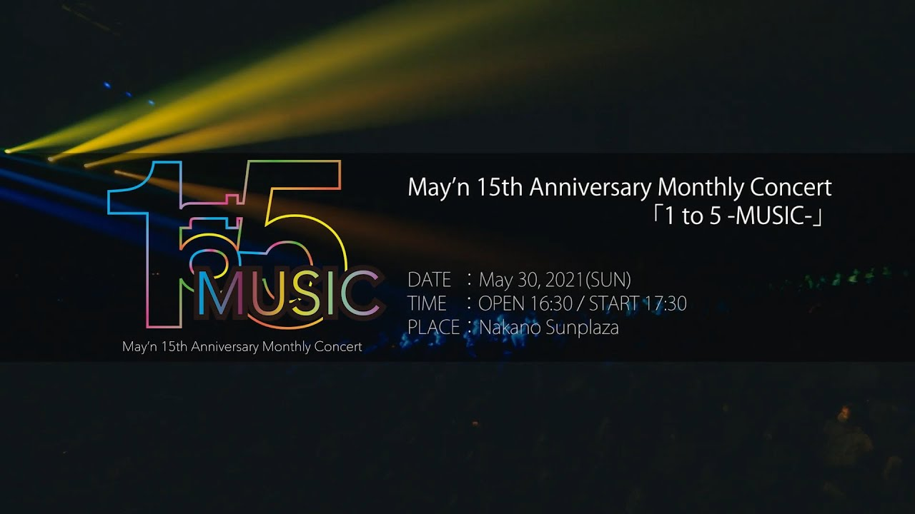 May'n 15th Anniversary Monthly Concert「1 to 5 -MUSIC-」DIGEST <For JLOD live>