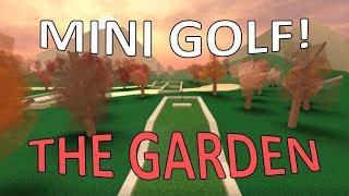 The Garden || Roblox Mini Golf!