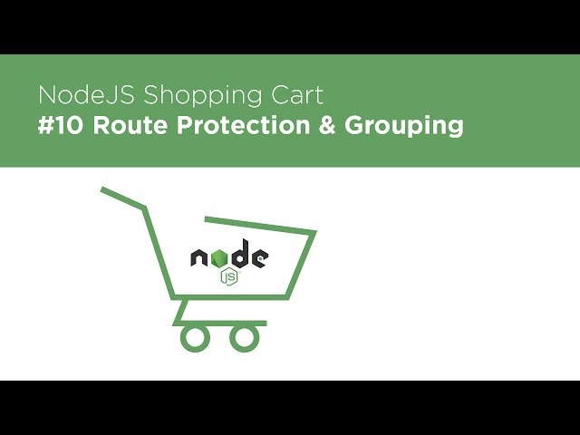 NodeJS / Express / MongoDB - Build a Shopping Cart - #10 Route Grouping & Protection (Middleware)