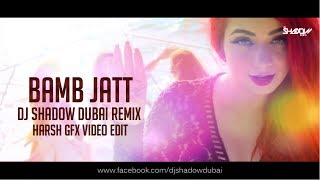 Bamb Jatt Remix | DJ Shadow Dubai | Amrit Maan | Jasmine Sandlas | Full Video