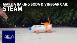 Science in a Snap: Make a Baking Soda and Vinegar Car | STEAM | Ford