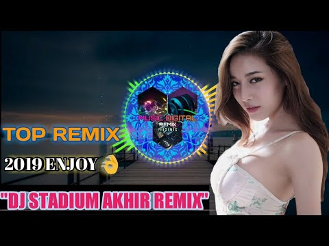 DJ CINTA STADIUM AKHIR SOUQY NEW UPDATE 2019 ENJOY 👌👌