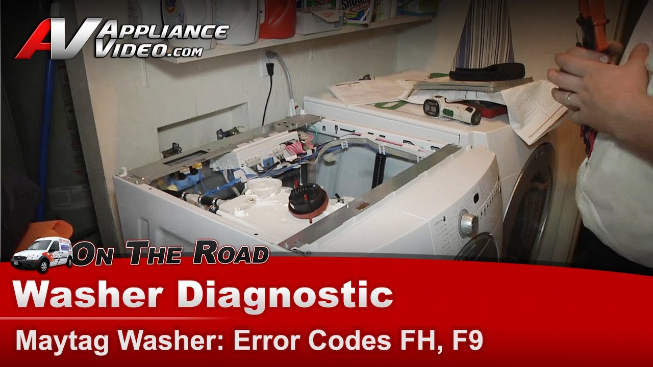 Washer Diagnostic & Repair - Error codes FH, F9 - Maytag , Whirlpool  MFW9800TQ0