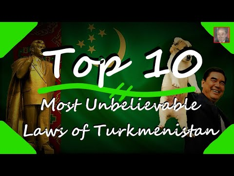 The 10 Most Unbelievable Laws in Turkmenistan