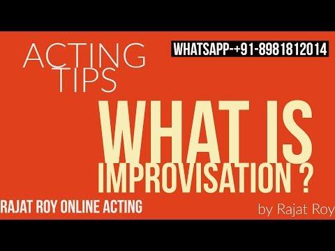 एक्टिंग में इम्प्रोवाइज़ क्या है? Improvisation,Rajat Roy Online Acting,whatsapp करें  +91-8981812014