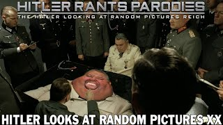 Hitler looks at random pictures XX