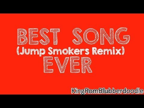 Best Song Ever (Jump Smokers Remix)