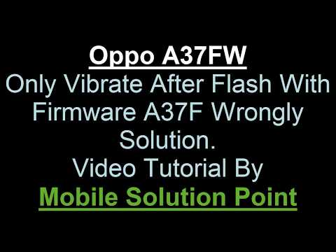 oppo-a37fw-only-vibrate-problem-100%-solution-(full-flashing)-complete-tutorial