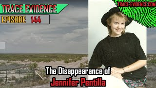 144 - The Disappearance of Jennifer Pentilla