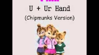 P!nk   U + Ur Hand Chipmunks Version
