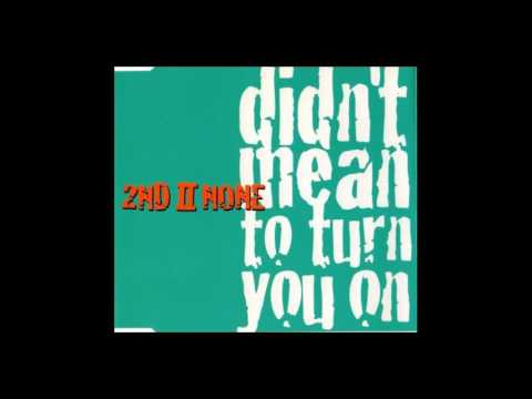 2nd II None [Didn't Mean To Turn You On - CD Maxi] {1994} --((HQ))--