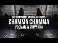 Chamma Chamma Trap Remix - Dr. Srimix (ft. Mugdha Hasabnis) || Poonam & Priyanka