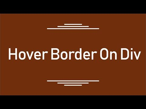 ( Advanced HTML & CSS Examples ) Animate Hover Border Around Div