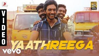 Rangoon - Yaathreega Video   Gautham Karthik   AR Murugadoss