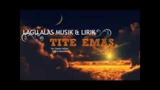 Lagu ALAS _TITE EMAS_ LIRIK
