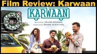Karwaan Film Review   Irrfan   Dulquer Salmaan   Mithila Palkar   Akarsh Khurana   DQ