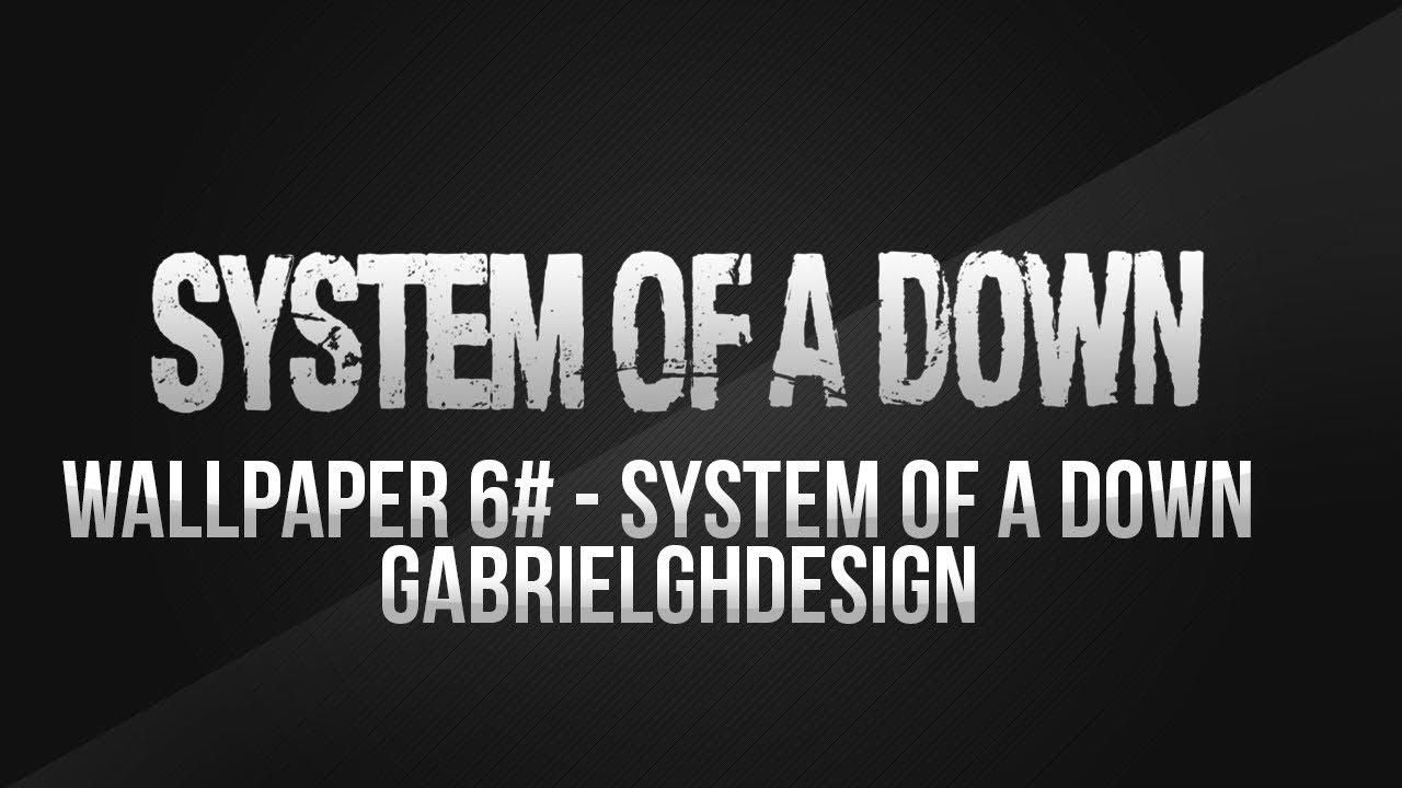 Wallpaper 6 System Of A Down Youtube