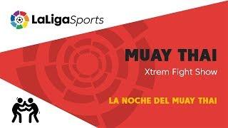 📺 Muay Thai | Xtrem Fight Show - La Noche del Muay Thai