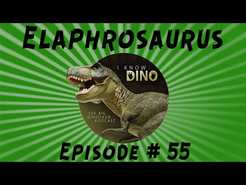 Elaphrosaurus: I Know Dino Podcast Episode 55
