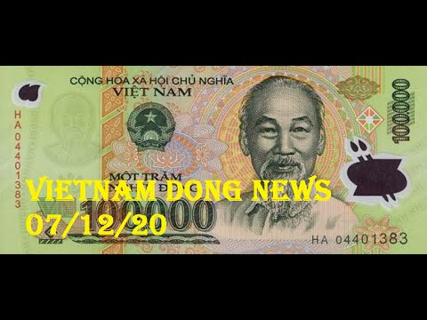 Vietnam Dong News 07/12/20 - Possible Oct Rate Change