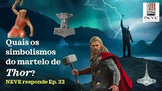 Quais os simbolismos do martelo de Thor? NEVE responde Ep. 22