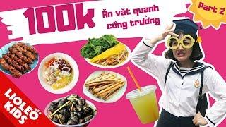 Thử thách 100k chị Lio ăn vặt quanh cổng trường các món siêu mới (Phần 2) - Bé học tiếng Anh Food