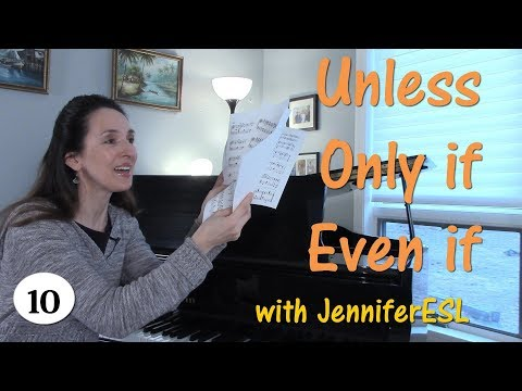 Inverted Conditionals & Even if, Only if, Unless - English Grammar with JenniferESL
