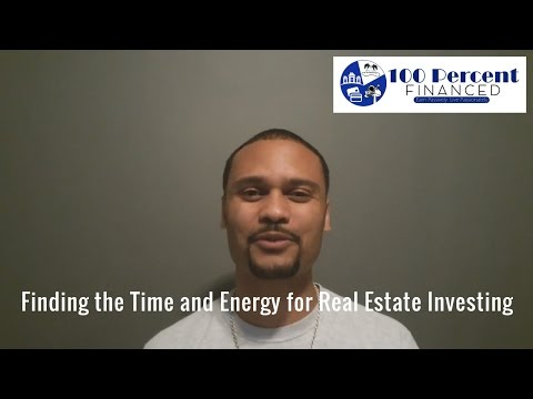 Finding The Time And Energy For Real Estate Investing