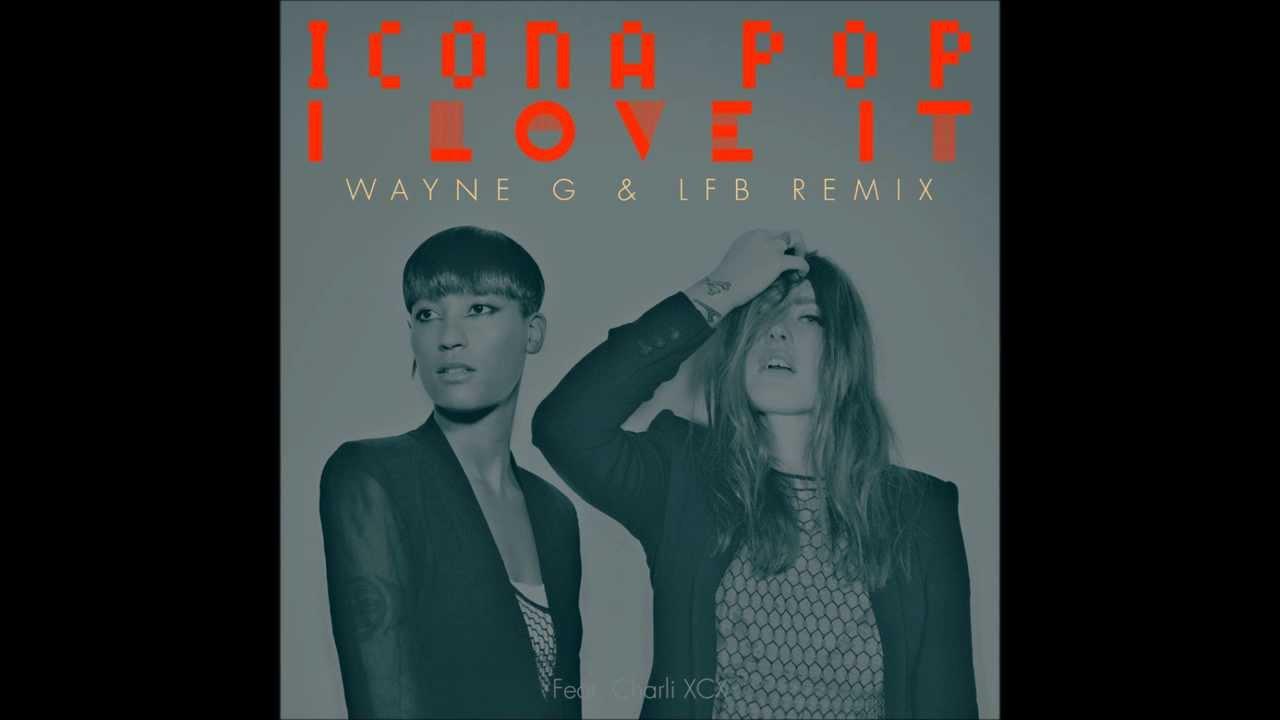 i love it download icona pop