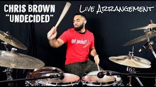 Chris Brown - Undecided (Live Arrangement/Drum Cover) J-rod Sullivan