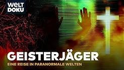 Die GEISTERJÄGER - Eine Reise in paranormale Welten | HD Doku