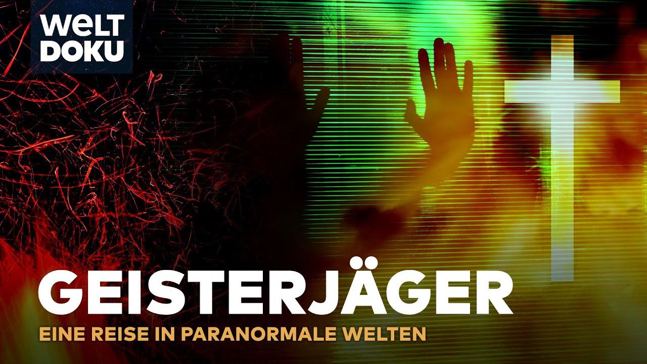 Download Die GEISTERJÄGER - Eine Reise in paranormale Welten | HD Doku
