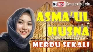 lagu Religi 2019, SUARANYA BIKIN ADEM HATI Asmaul Husna Merdu 99 Nama Allah
