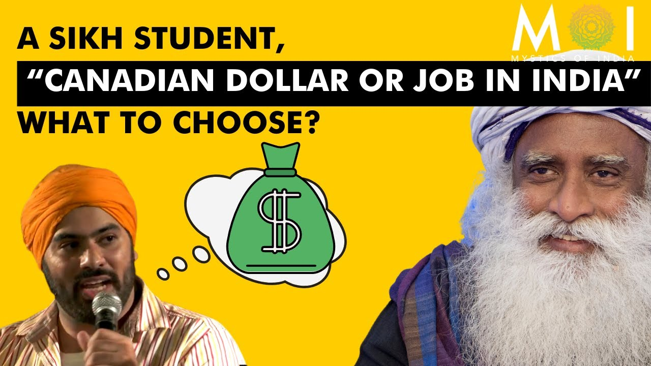 "Sadhguru Answers ""Canadian Dollar or Job In India"" What to choose ? 