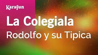 Karaoke La Colegiala - Rodolfo y su Tipica *