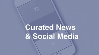Explore by Curated News and Social Media
