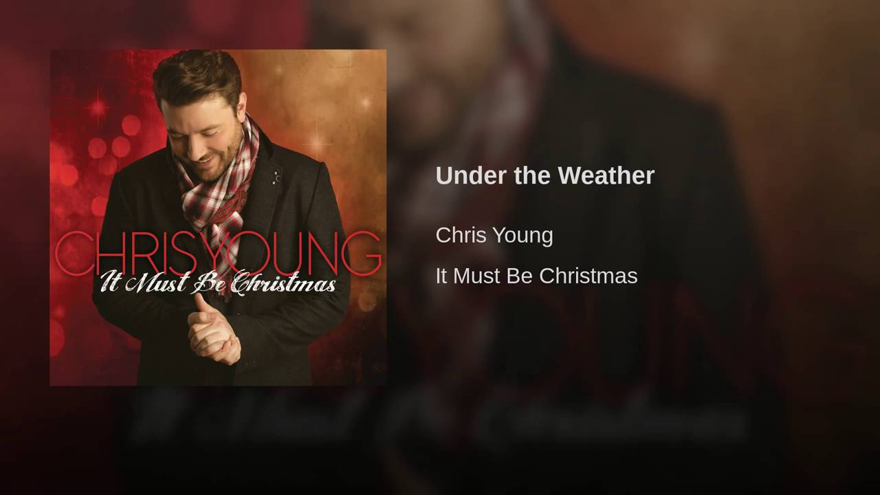 Chris Young - Under the Weather