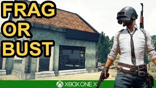 FRAG OR BUST / PUBG Xbox One X