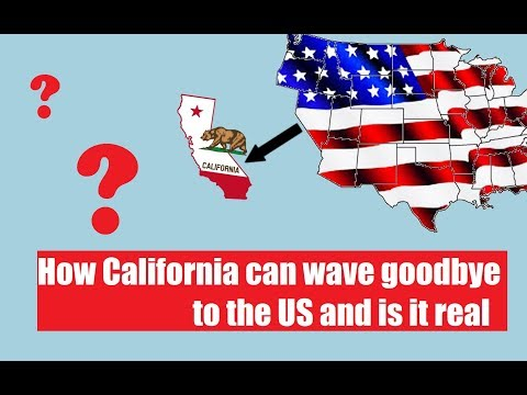 How California can wave goodbye to the US and is it real ?