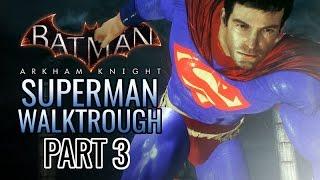 Superman: Arkham Knight - Pt. 3: Super-Struggle!