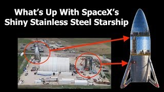 What's Going On With SpaceX's Stainless Steel Starship?