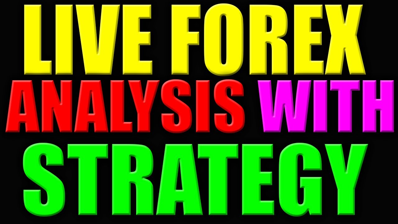 LIVE Forex Best Analysis With Strategy - Forex Trading Strategy