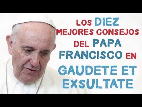 GAUDETE ET EXSULTATE en 10 MINUTOS 😉- Papa Francisco