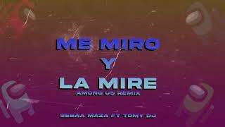 ME MIRO Y LA MIRE | AMONG US | (Pegao TikTok HIT - REMIX) - Omega - Seba Maza ft Tomy DJ (Remix)